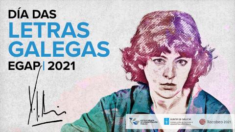 Día das Letras Galegas 2021 - Letras Galegas 2021